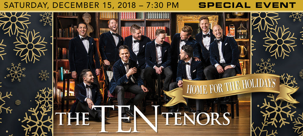 The Ten Tenors at Boerne Performing Arts - Home for the Holidays - Special Event on Saturday, December 15, 2018 at 7:30 PM
