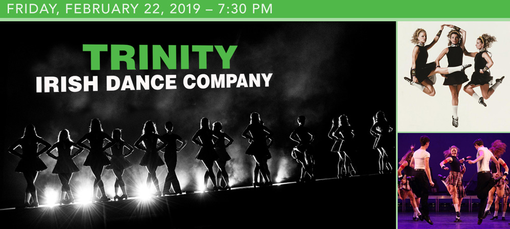 Trinity Irish Dance Company at Boerne Performing Arts on Friday, February 22, 2019 at 7:30 PM
