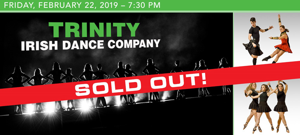 Trinity Irish Dance Company at Boerne Performing Arts on Friday, February 22, 2019 at 7:30 PM - SOLD OUT!