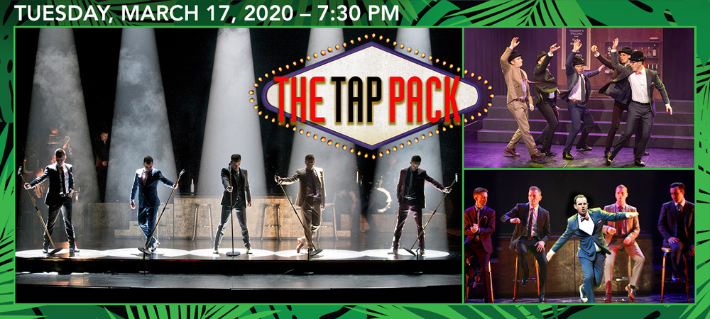 The Tap Pack at Boerne Performing Arts on Tuesday, March 17, 2020 @ 7:30pm